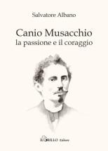 CANIO MUSACCHIO. La passione e il coraggio
