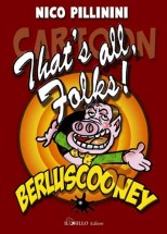 THAT'S ALL, FOLKS! Berluscooney
